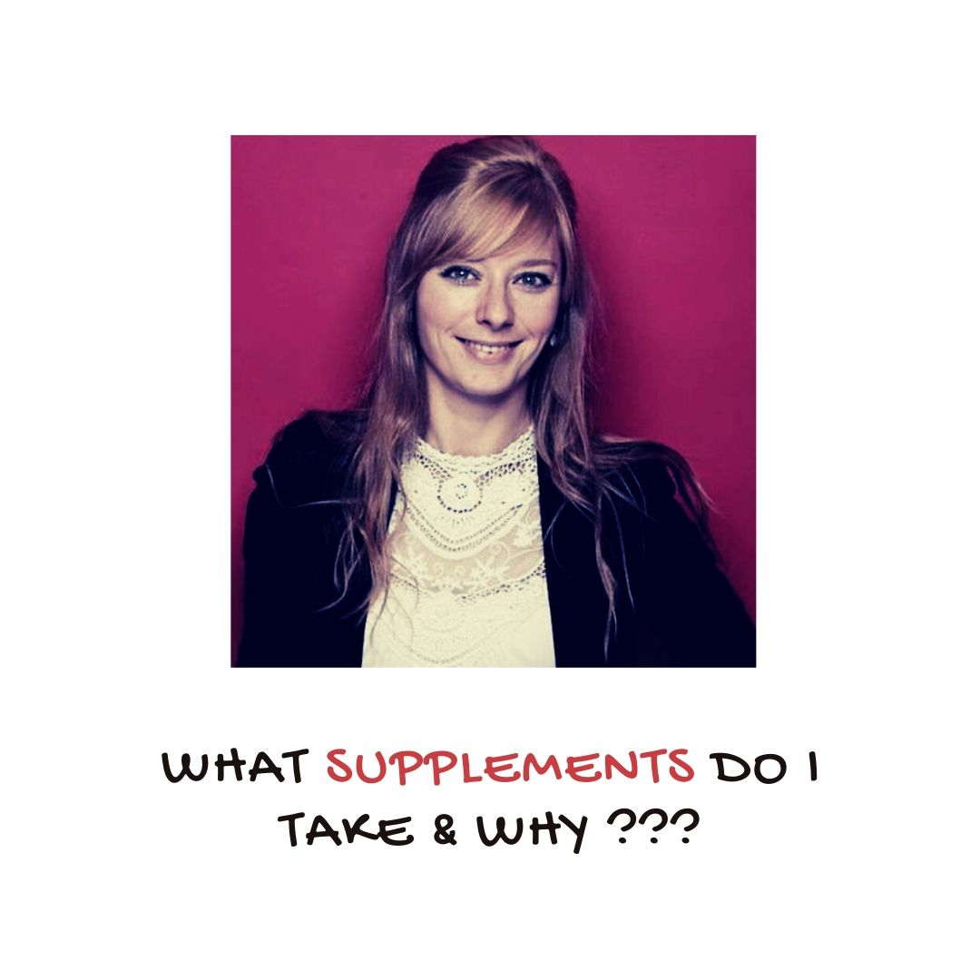 What supplements do I take & why?